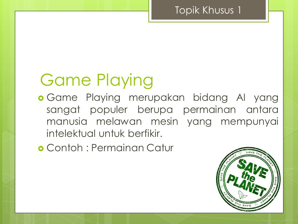 Game Playing Topik Khusus 1