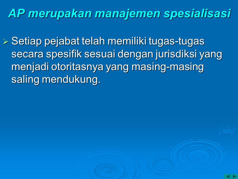 AP merupakan manajemen spesialisasi