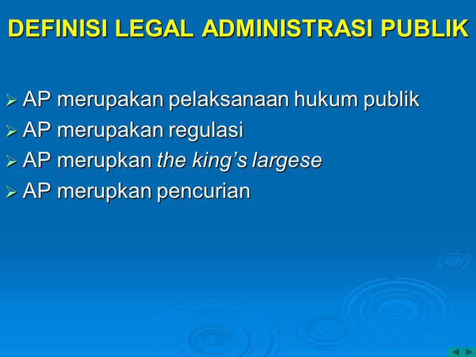DEFINISI LEGAL ADMINISTRASI PUBLIK