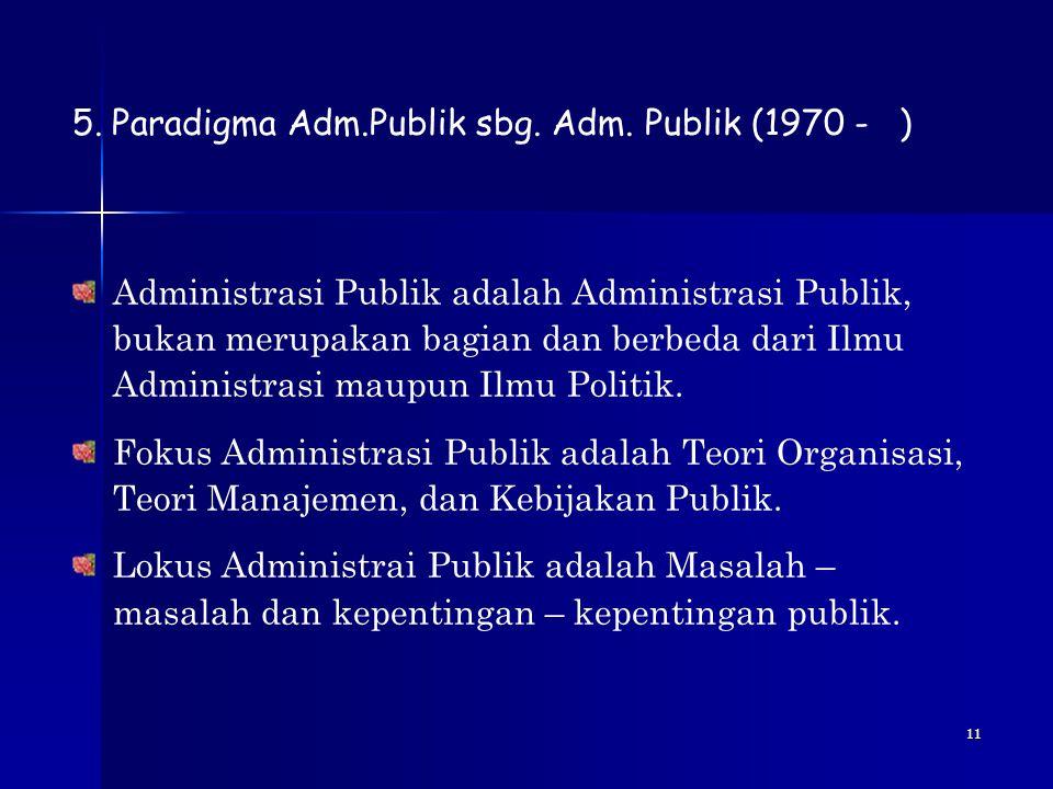 Paradigma Adm.Publik sbg. Adm. Publik (1970 - )