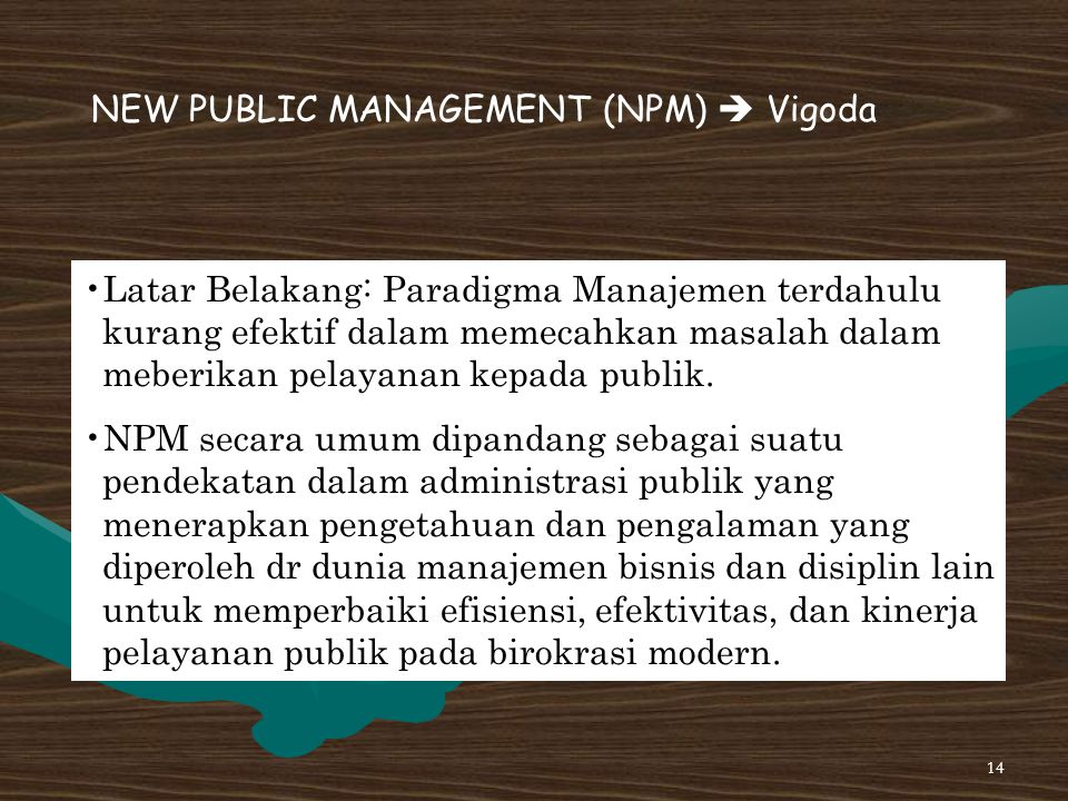 NEW PUBLIC MANAGEMENT (NPM)  Vigoda