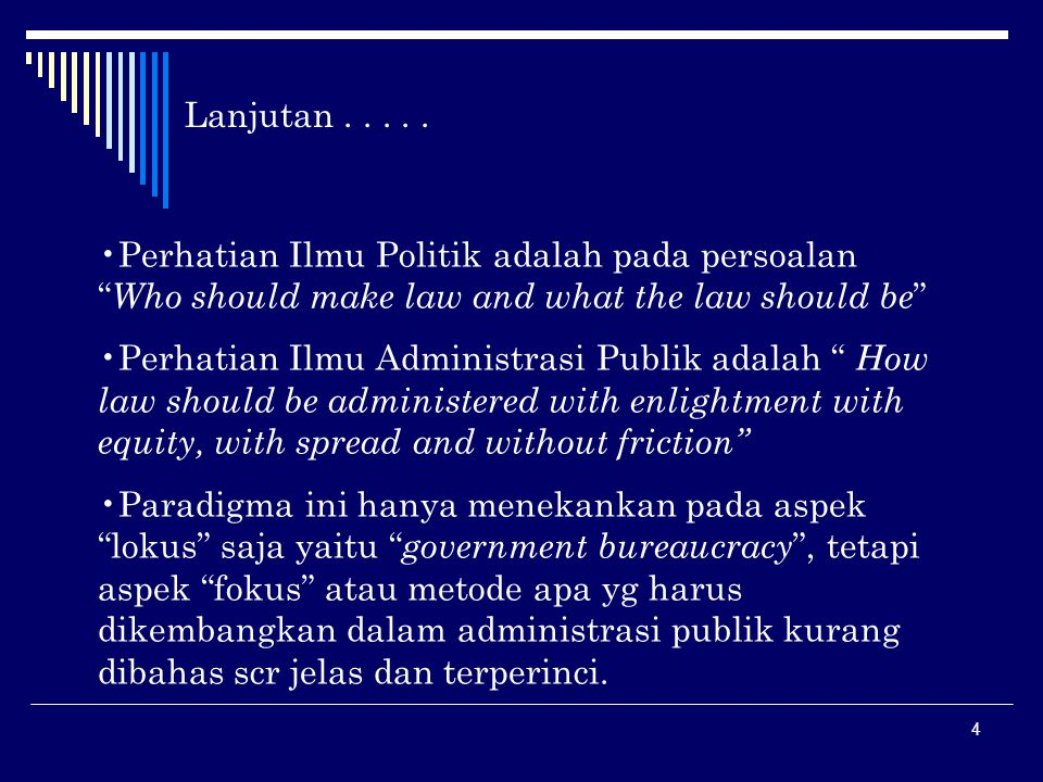 Lanjutan . . . . . Perhatian Ilmu Politik adalah pada persoalan Who should make law and what the law should be