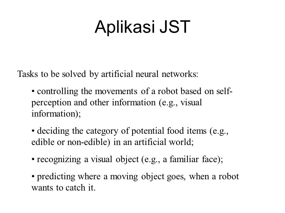 Aplikasi JST Tasks to be solved by artificial neural networks: