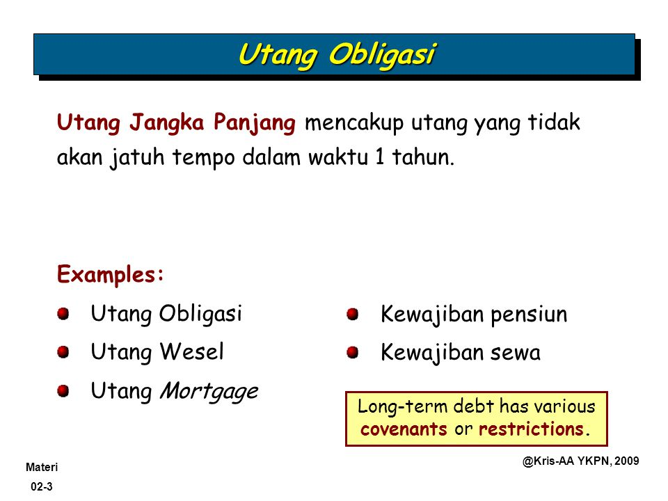 Long-term debt has various covenants or restrictions.