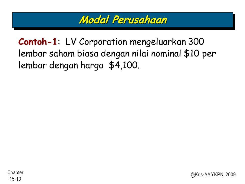 Modal Perusahaan Contoh-1: LV Corporation mengeluarkan 300 lembar saham biasa dengan nilai nominal $10 per lembar dengan harga $4,100.