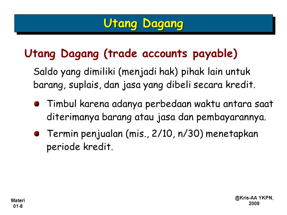 Utang Dagang Utang Dagang (trade accounts payable)