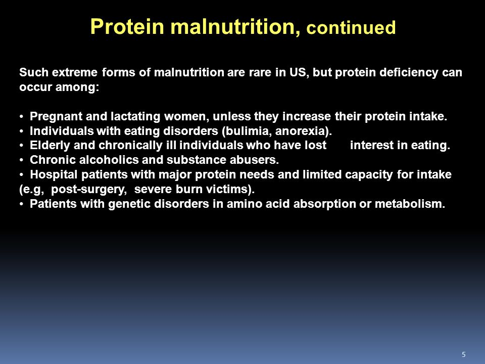 Protein malnutrition, continued