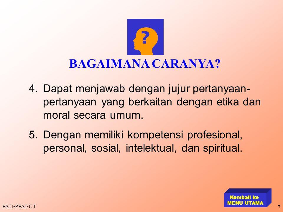 BAGAIMANA CARANYA 4. Dapat menjawab dengan jujur pertanyaan-pertanyaan yang berkaitan dengan etika dan moral secara umum.