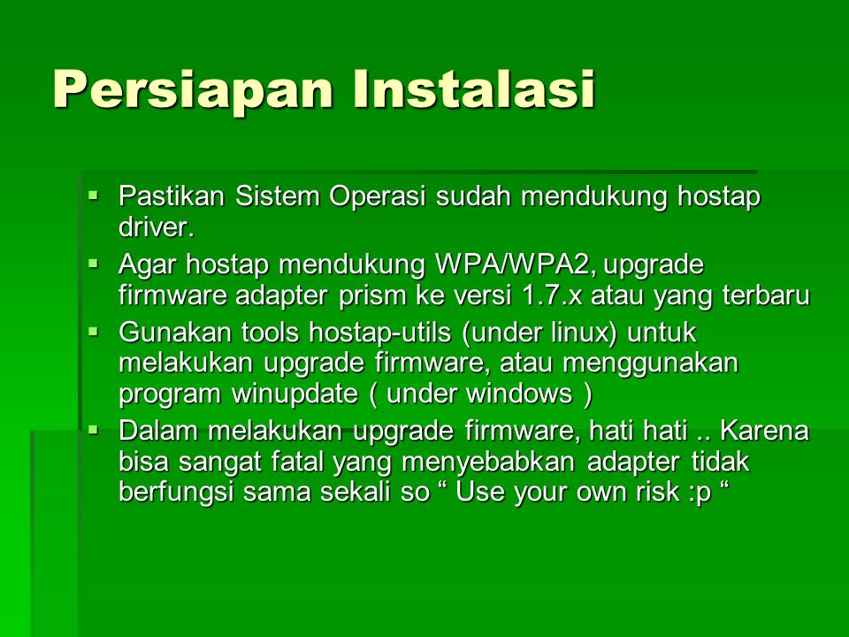 Persiapan Instalasi Pastikan Sistem Operasi sudah mendukung hostap driver.
