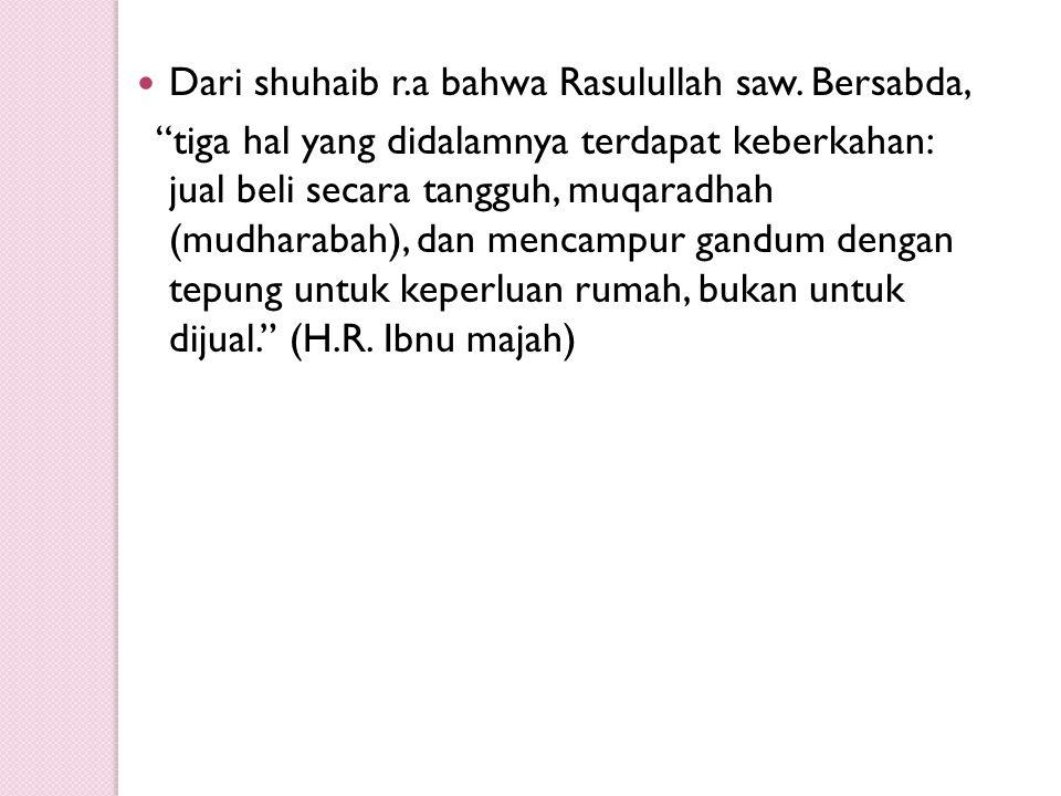Dari shuhaib r.a bahwa Rasulullah saw. Bersabda,