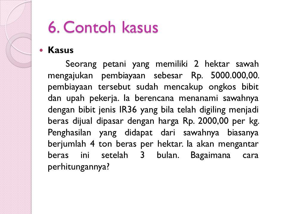 6. Contoh kasus Kasus.