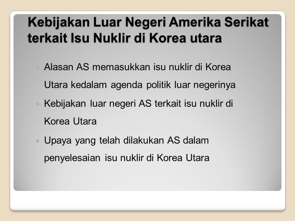Kebijakan Luar Negeri Amerika Serikat terkait Isu Nuklir di Korea utara