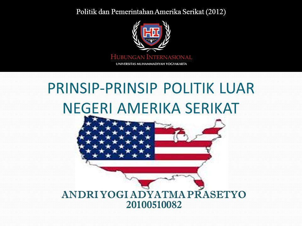 PRINSIP-PRINSIP POLITIK LUAR NEGERI AMERIKA SERIKAT