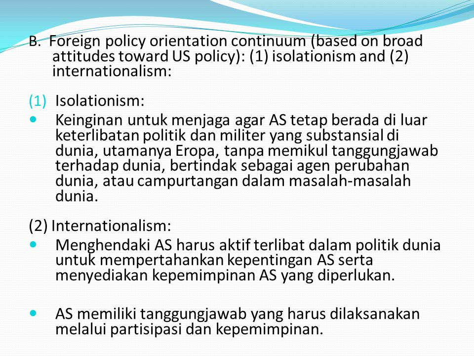 B. Foreign policy orientation continuum (based on broad attitudes toward US policy): (1) isolationism and (2) internationalism: