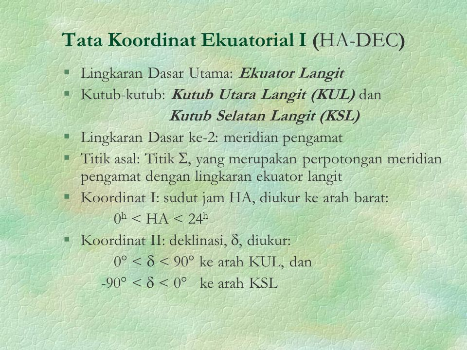 Tata Koordinat Ekuatorial I (HA-DEC)