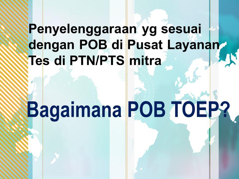 Penyelenggaraan yg sesuai dengan POB di Pusat Layanan Tes di PTN/PTS mitra