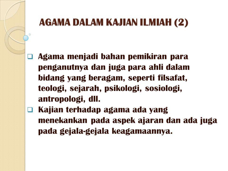 AGAMA DALAM KAJIAN ILMIAH (2)
