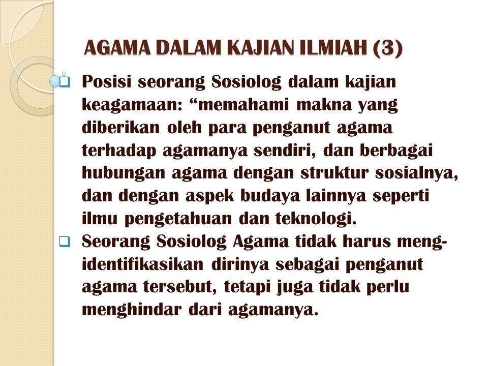 AGAMA DALAM KAJIAN ILMIAH (3)