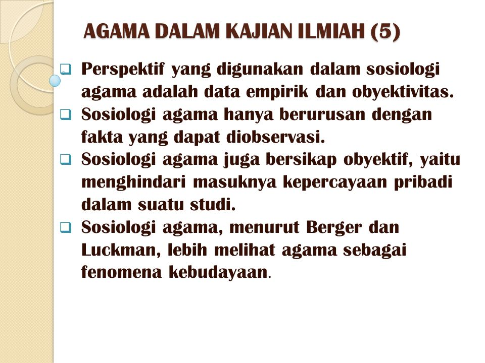 AGAMA DALAM KAJIAN ILMIAH (5)