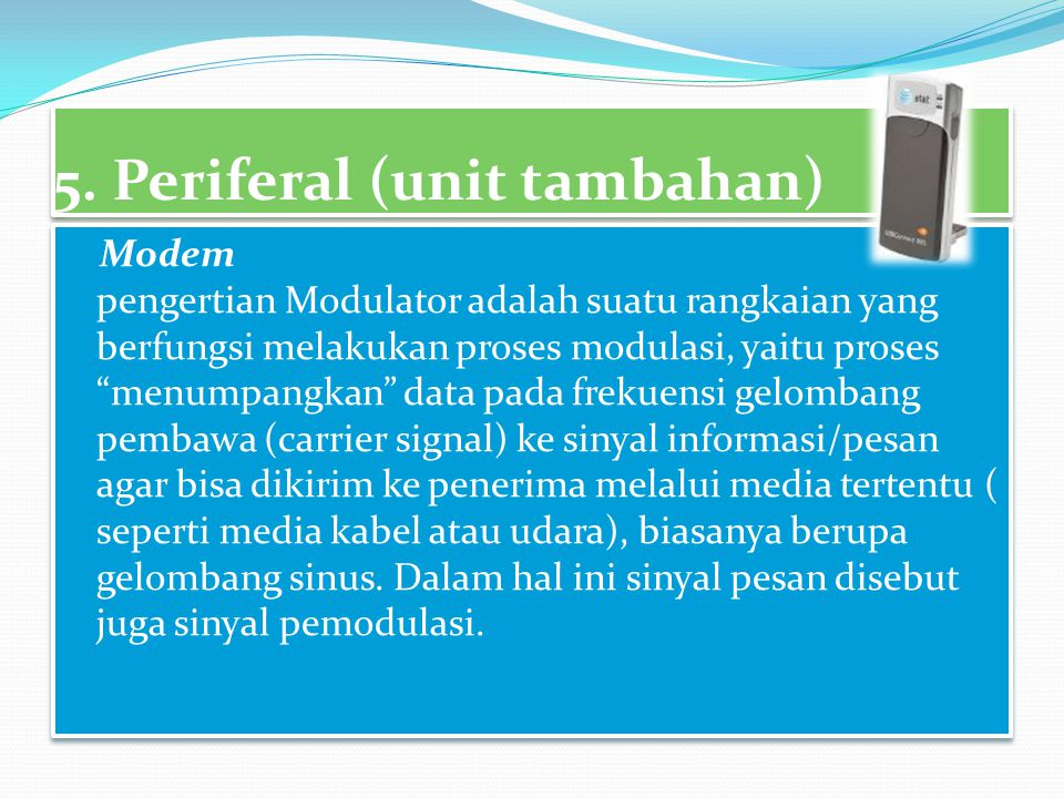 5. Periferal (unit tambahan)