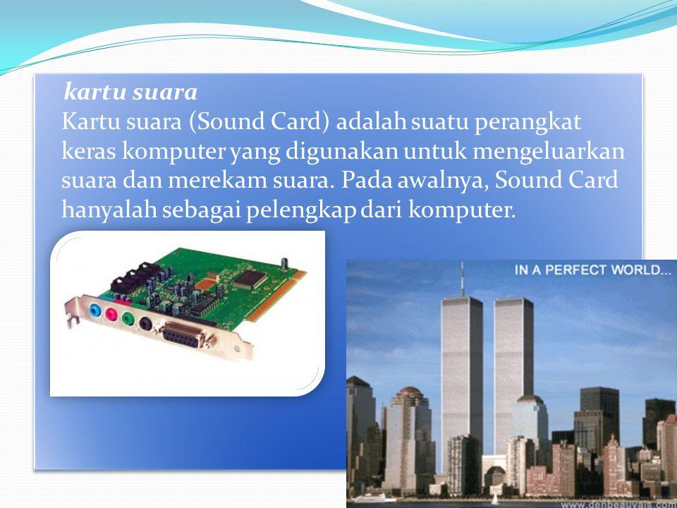 kartu suara Kartu suara (Sound Card) adalah suatu perangkat keras komputer yang digunakan untuk mengeluarkan suara dan merekam suara.