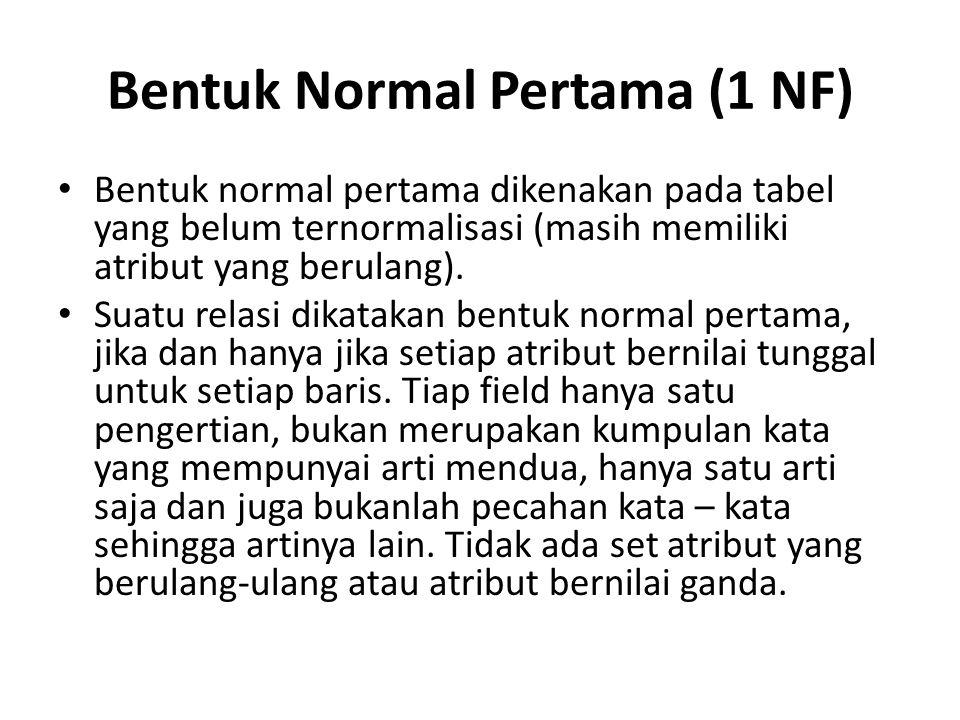 Bentuk Normal Pertama (1 NF)