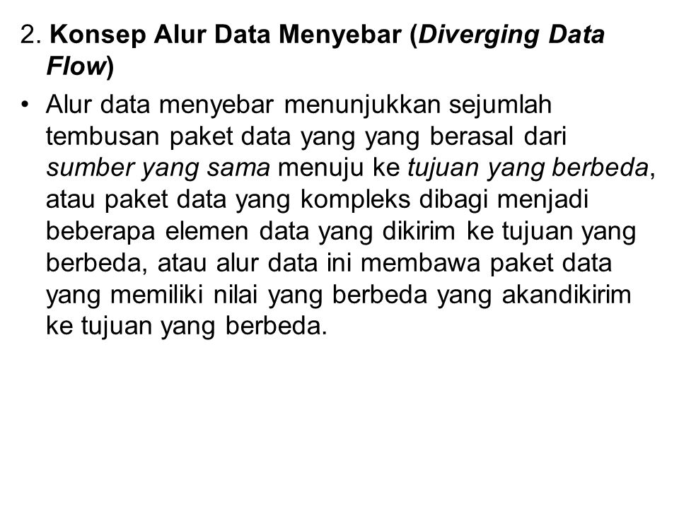 2. Konsep Alur Data Menyebar (Diverging Data Flow)