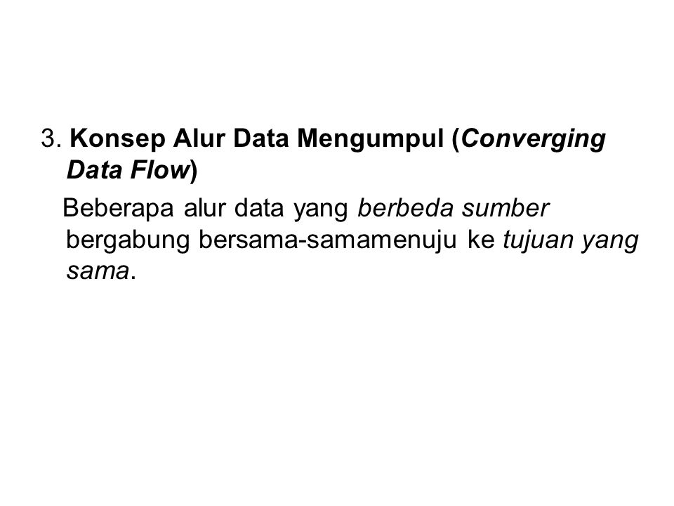 3. Konsep Alur Data Mengumpul (Converging Data Flow)