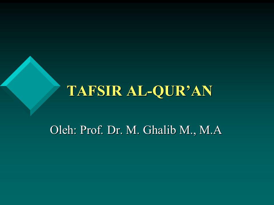Oleh: Prof. Dr. M. Ghalib M., M.A