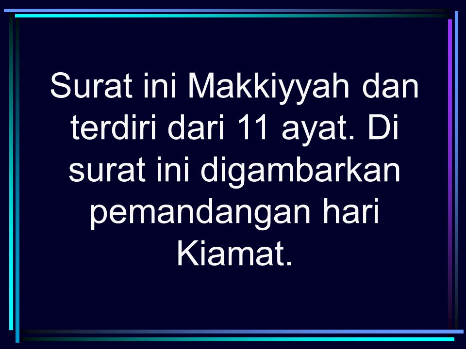 Surat ini Makkiyyah dan terdiri dari 11 ayat