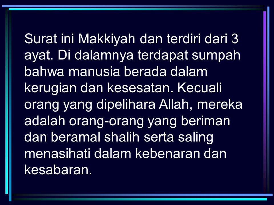 Surat ini Makkiyah dan terdiri dari 3 ayat