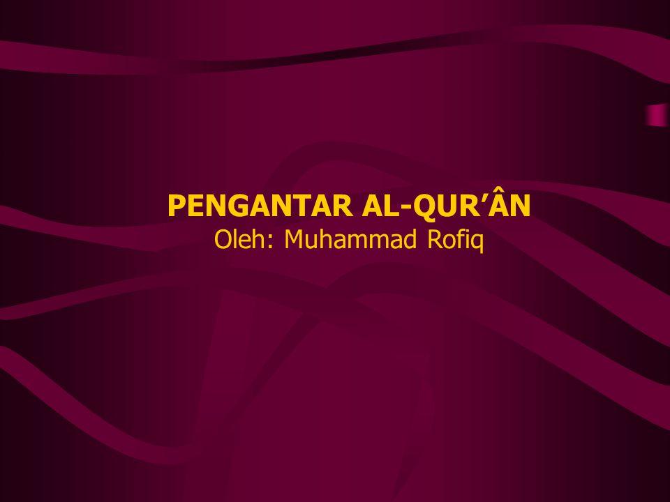 PENGANTAR AL-QUR'ÂN Oleh: Muhammad Rofiq