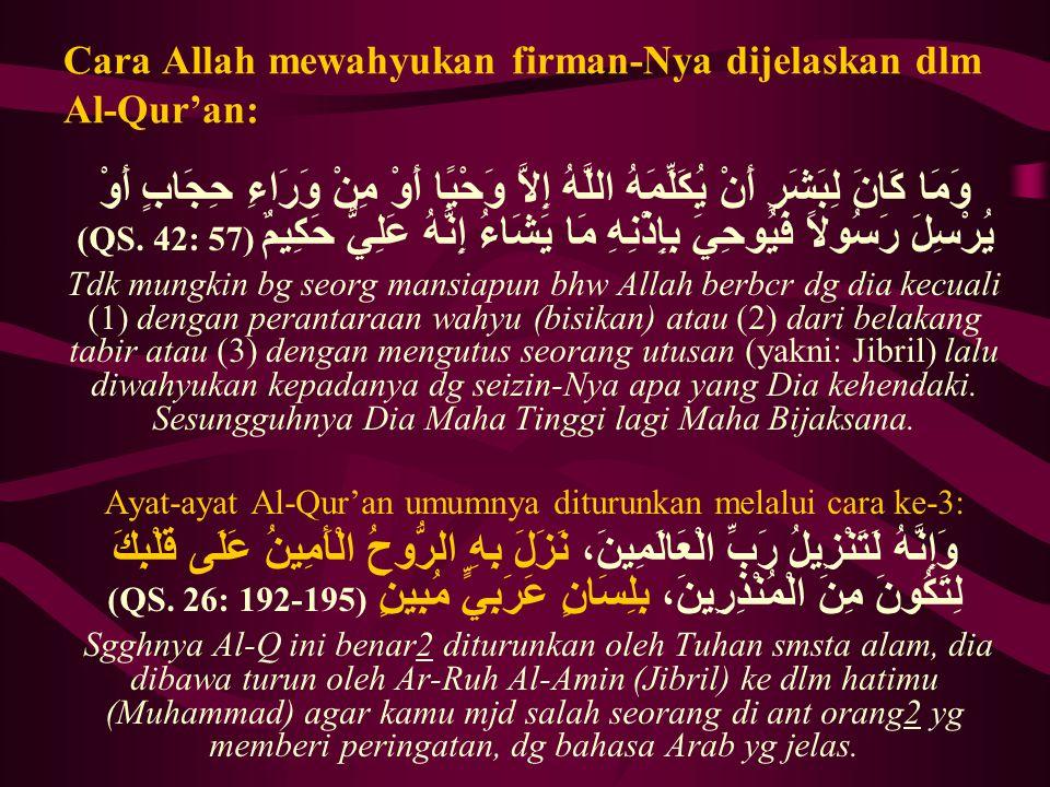 Cara Allah mewahyukan firman-Nya dijelaskan dlm Al-Qur'an:
