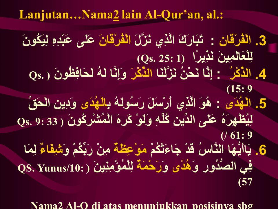 Lanjutan…Nama2 lain Al-Qur'an, al.: