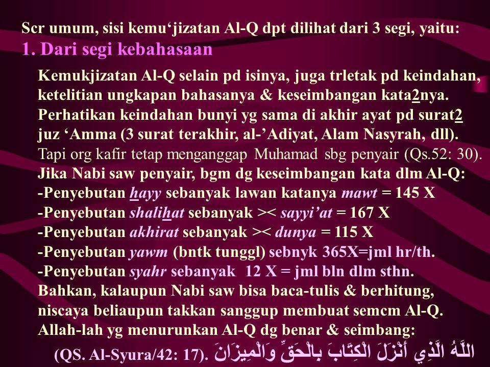Scr umum, sisi kemu'jizatan Al-Q dpt dilihat dari 3 segi, yaitu: