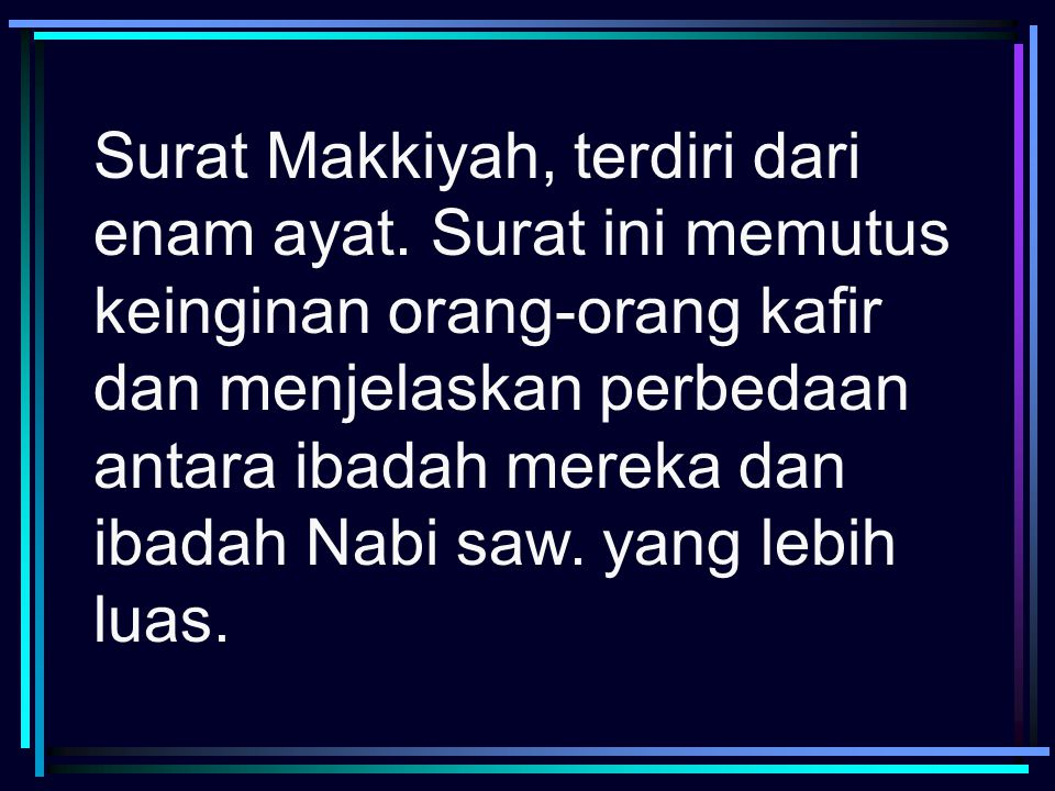 Surat Makkiyah, terdiri dari enam ayat