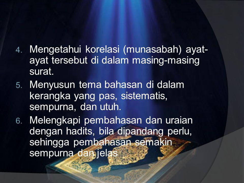 Mengetahui korelasi (munasabah) ayat-ayat tersebut di dalam masing-masing surat.