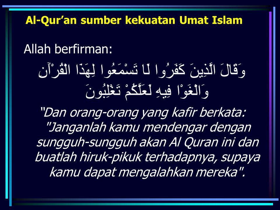 Al-Qur'an sumber kekuatan Umat Islam
