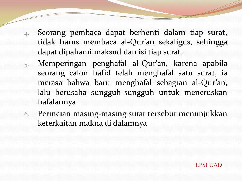Seorang pembaca dapat berhenti dalam tiap surat, tidak harus membaca al-Qur'an sekaligus, sehingga dapat dipahami maksud dan isi tiap surat.