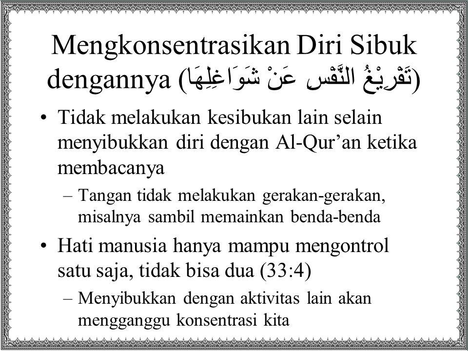 Mengkonsentrasikan Diri Sibuk dengannya (تَفْرِيْغُ النَّفْسِ عَنْ شَوَاغِلِهَا)