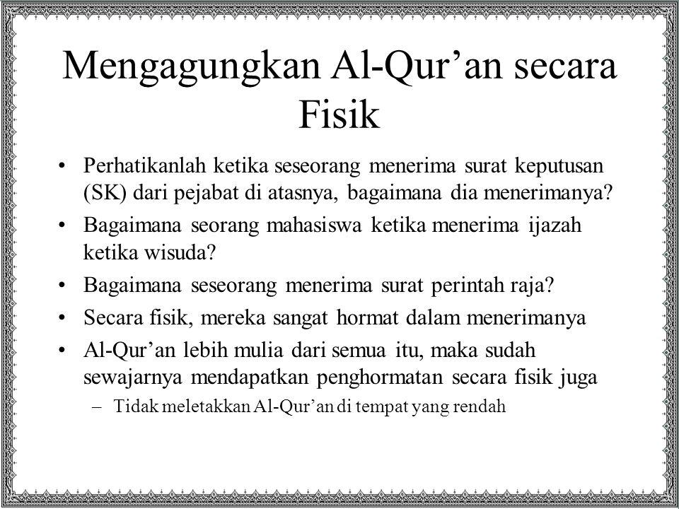 Mengagungkan Al-Qur'an secara Fisik