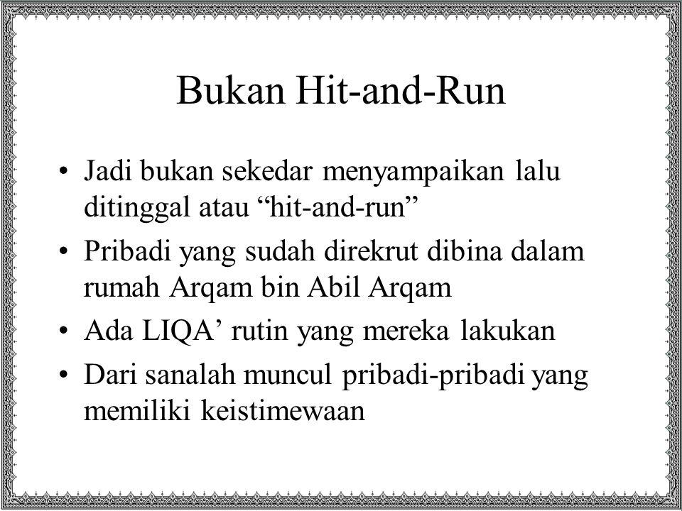 Bukan Hit-and-Run Jadi bukan sekedar menyampaikan lalu ditinggal atau hit-and-run