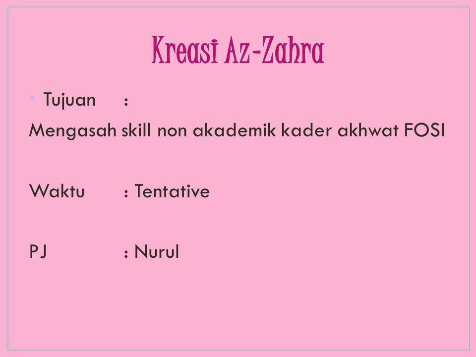 Kreasi Az-Zahra Tujuan : Mengasah skill non akademik kader akhwat FOSI
