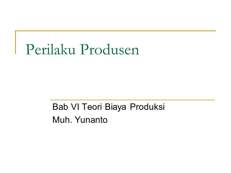 Bab VI Teori Biaya Produksi Muh. Yunanto