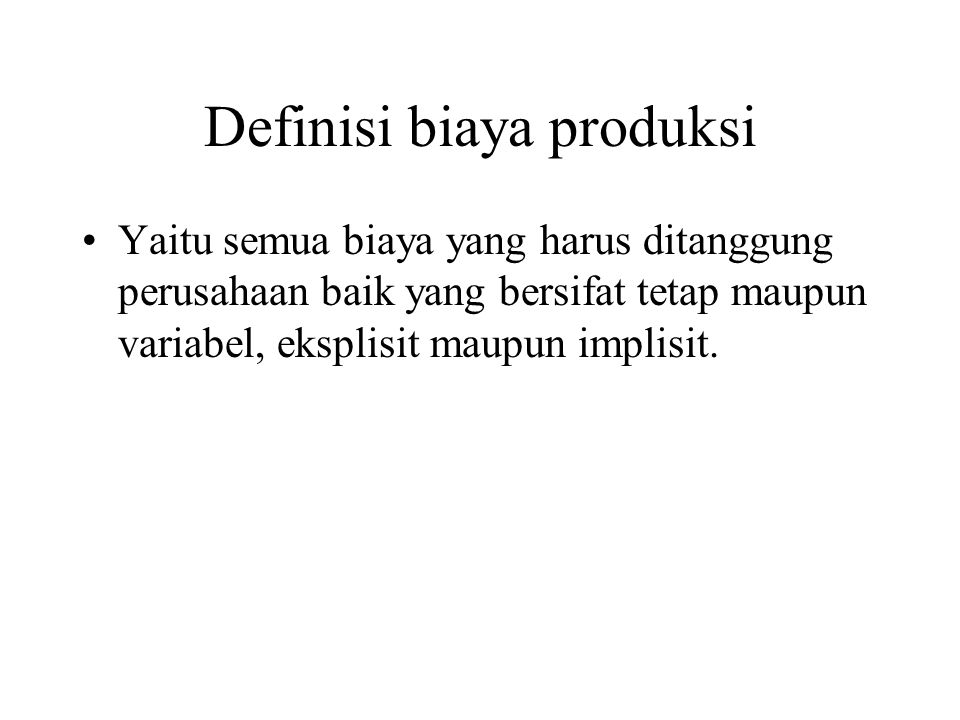 Definisi biaya produksi