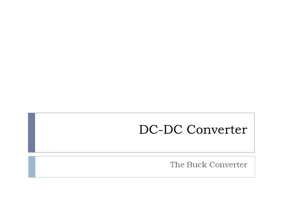 DC-DC Converter The Buck Converter