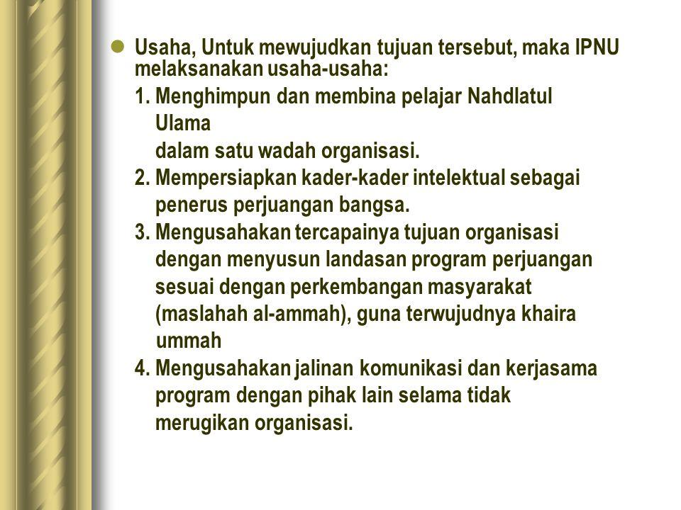 Usaha, Untuk mewujudkan tujuan tersebut, maka IPNU melaksanakan usaha-usaha: