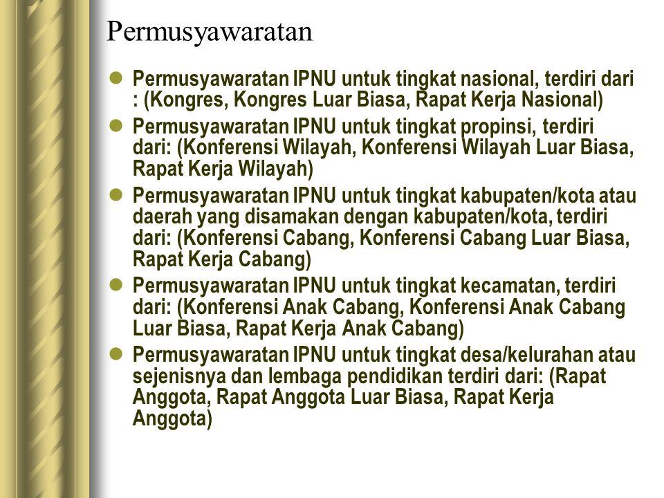 Permusyawaratan Permusyawaratan IPNU untuk tingkat nasional, terdiri dari : (Kongres, Kongres Luar Biasa, Rapat Kerja Nasional)