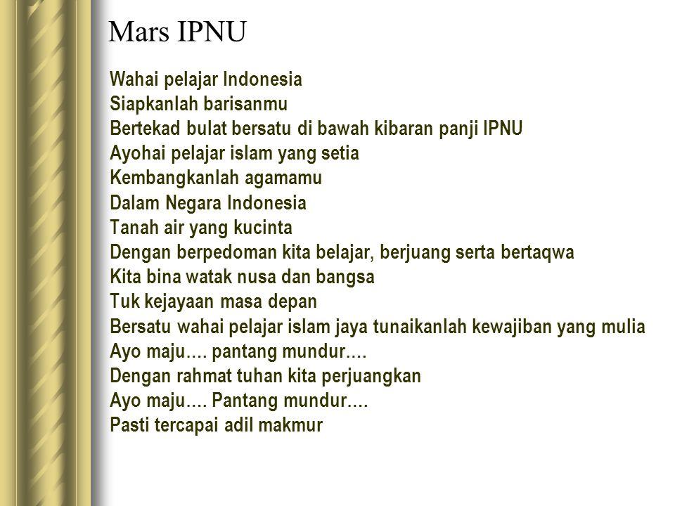Mars IPNU Wahai pelajar Indonesia Siapkanlah barisanmu