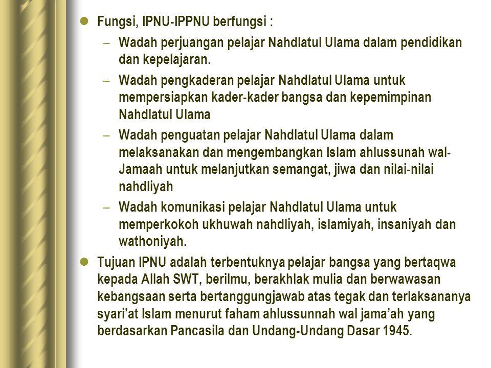 Fungsi, IPNU-IPPNU berfungsi :
